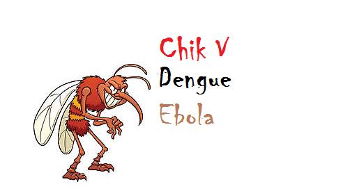 Chik V, Dengue & Ebola